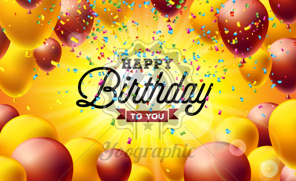 Happy Birthday Vector Illustration with Balloons, Typography and Colorful Falling Confetti on Yellow Background. Design template for birthday celebration invitation. greeting cards or party poster. - Royalty Free Vector Illustration