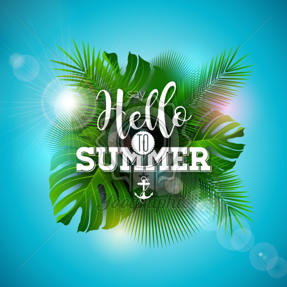 Say Hello to Summer Illustration with Typography Letter and Tropical Plants on Ocean Blue Background. Vector Holiday Design with Exotic Palm Leaves and Phylodendron for Banner, Flyer, Invitation, Brochure, Poster or Greeting Card. - Royalty Free Vector Illustration