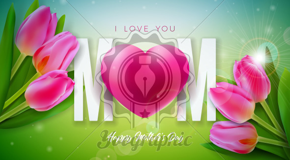 I Love You Mom. Happy Mother's Day Greeting Card Design with Tulip Flower and Red Heart on Spring Background. Vector Celebration Illustration Template for Banner, Flyer, Invitation, Brochure, Poster. - Royalty Free Vector Illustration
