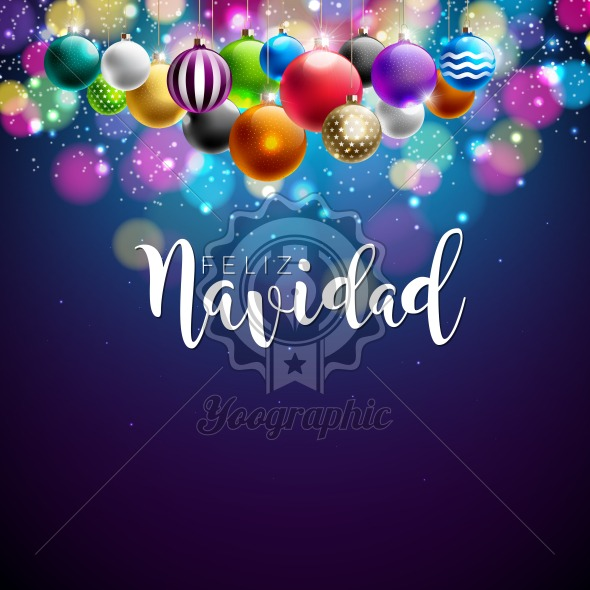 Christmas Illustration with Spanish Feliz Navidad Typography and Colorful Ornamental Ball on Shiny Blue Background. Vector Holiday Design for Premium Greeting Card, Party Invitation or Promo Banner. - Royalty Free Vector Illustration