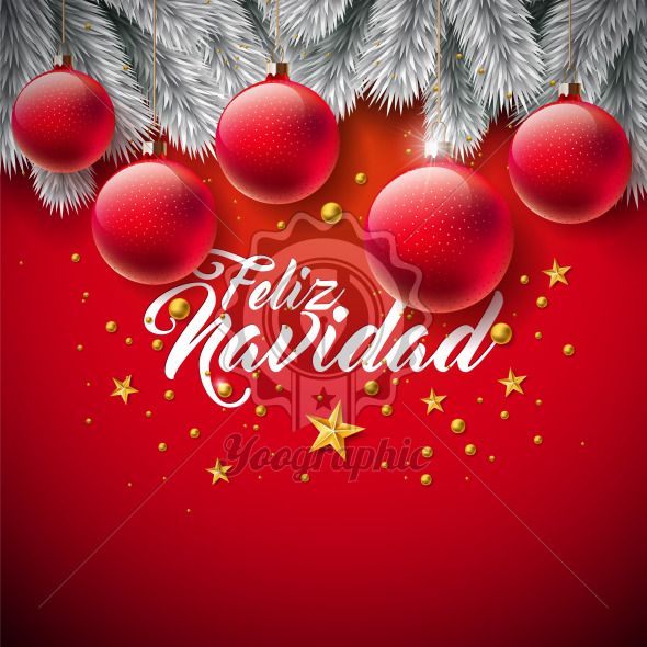 Vector Christmas Illustration with Spanish Feliz Navidad Typography on Red Background. Holiday Glass Ball and Pine Branch Design for Greeting Card, Party Invitation or Promo Banner. - Royalty Free Vector Illustration